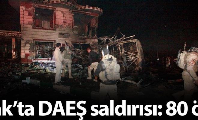 Irak`ta DAEŞ saldırısı: 80 ölü