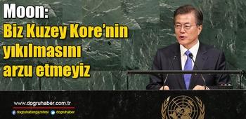 Moon: Biz Kuzey Kore`nin yıkılmasını arzu etmeyiz