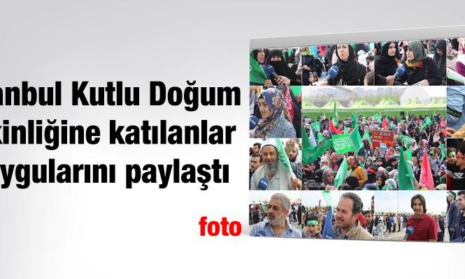 İstanbul Kutlu Doğum etkinliğine katılanlar duygularını paylaştı