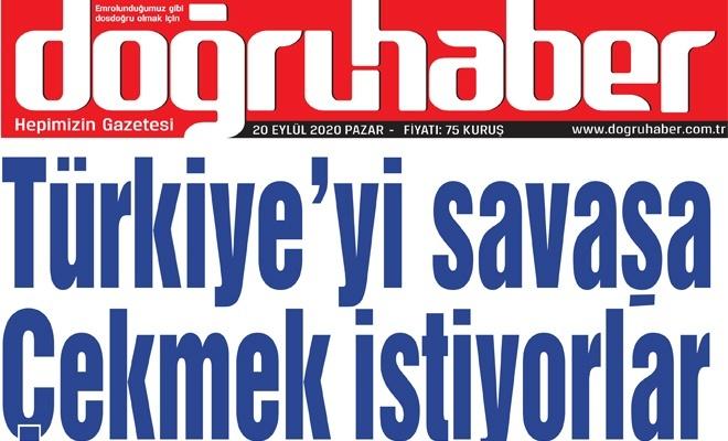 TÜRKİYE'Yİ SAVAŞA  ÇEKMEK İSTİYORLAR