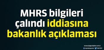 MHRS bilgileri çalındı iddiasına bakanlık açıklaması