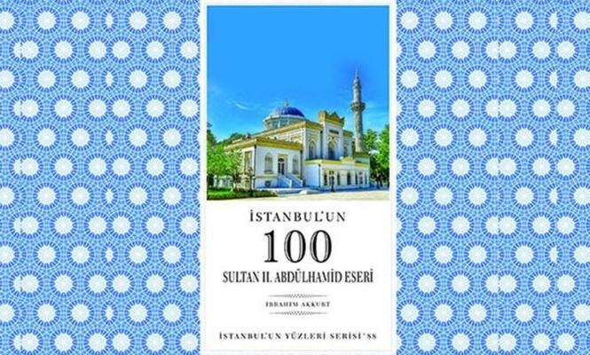İstanbul`un 100 Sultan 2`nci Abdülhamid eseri yayınlandı