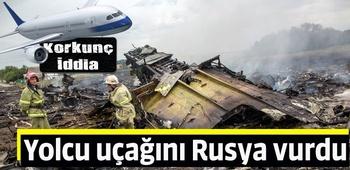 Korkunç iddia: Yolcu uçağını Rusya vurdu