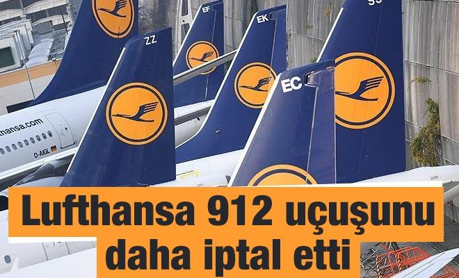 Lufthansa 912 uçuşunu daha iptal etti
