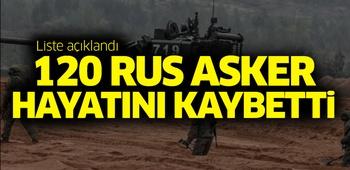 120 Rus asker hayatını kaybetti
