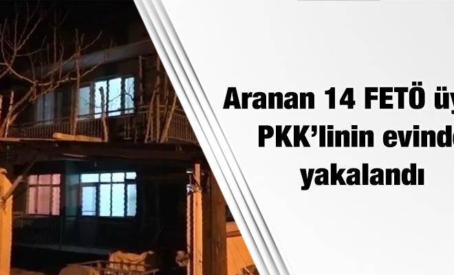 Aranan 14 FETÖ üyesi PKK`linin evinde yakalandı