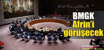 BMGK Afrin`i görüşecek