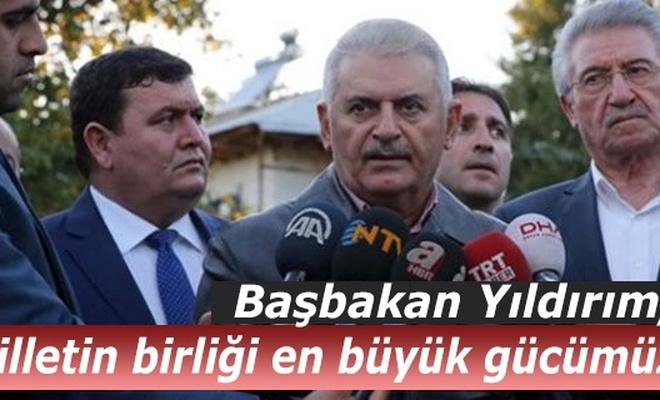 Başbakan  Yıldırım, Milletin birliği en büyük gücümüz