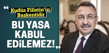 Cumhurbaşkanı Yardımcısı Oktay: Kudüs Filistin`in başkentidir