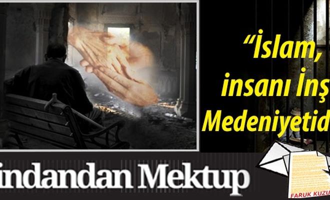 """""""İslam, insanı İnşa Medeniyetidir!"""""""