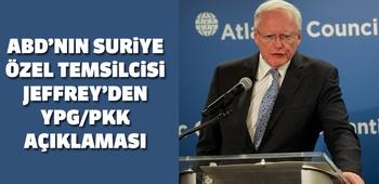 ABD`nin Suriye Özel Temsilcisi Jeffrey`den YPG/PKK açıklaması