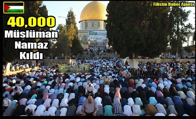 40.000 Müslüman, Mescidi Aksa'da Namaz Kıldı