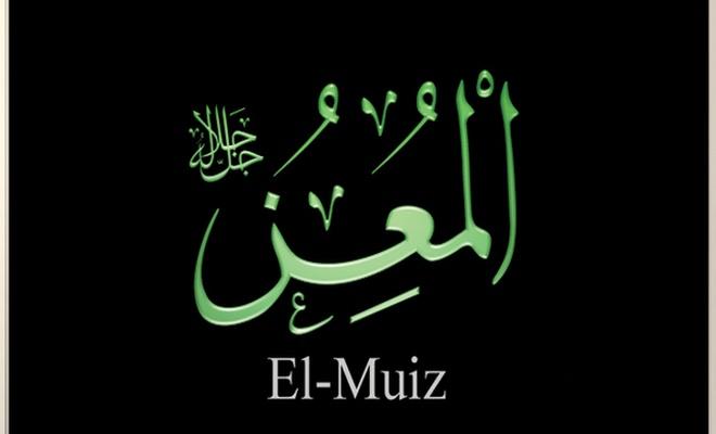 Esma`ul Hüsna: El Mu`iz