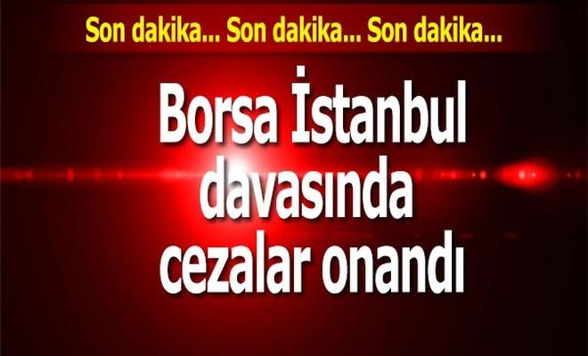 Borsa İstanbul`u işgal davasında cezalar onandı