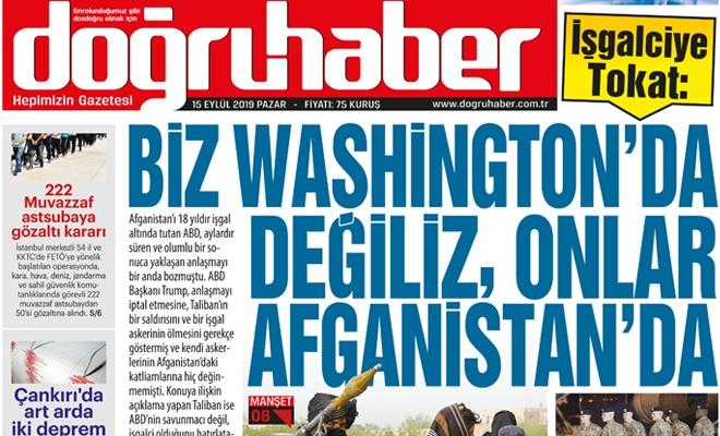"""İşgalciye tokat:  """"BİZ WASHİNGTON'DA DEĞİLİZ,  ONLAR AFGANİSTAN'DA"""""""
