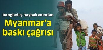 Bangladeş başbakanından Myanmar`a baskı çağrısı