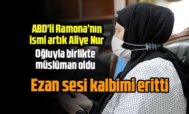 ABD'li Ramona artık Aliye Nur, Ezan sesi kalbimi eritti