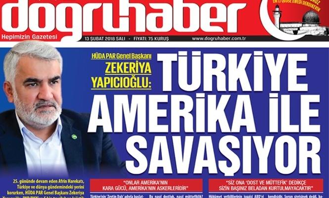 Zekeriya Yapıcıoğlu: Türkiye Amerika ile savaşıyor