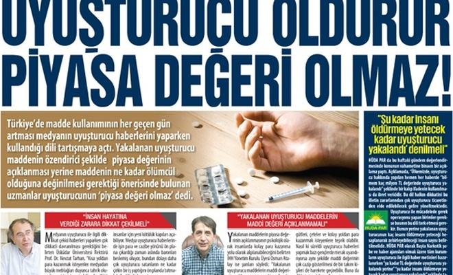 Uyuşturucu öldürür! Piyasa değeri olmaz!