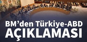 BM`den Türkiye-ABD açıklaması