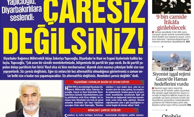 Yapıcıoğlu, Diyarbakırlılara Seslendi:  ÇARESİZ DEĞİLSİNİZ!