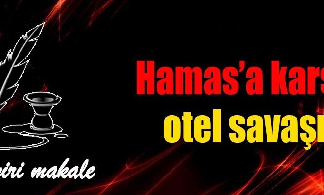 Hamas`a karşı otel savaşı