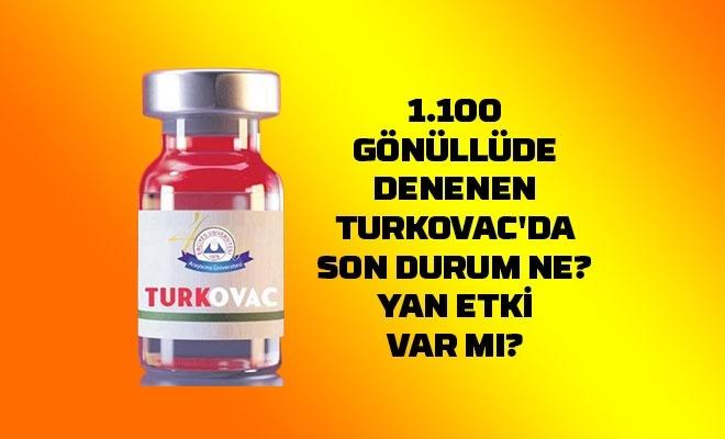 1.100 gönüllüde denenen Turkovac'da son durum ne? Yan etki var mı?