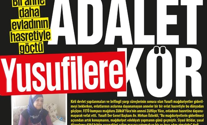 Bir Anne Daha Evladının Hasretiyle göçtü ADALET YUSUFİLERE KÖR