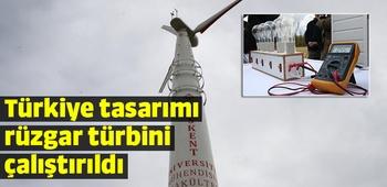 Türkiye tasarımı rüzgar türbini çalıştırıldı